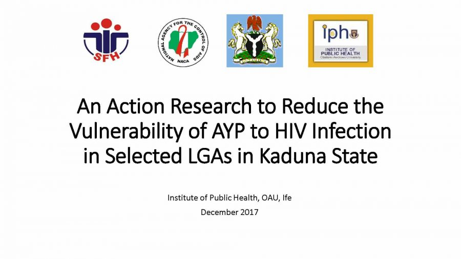 An Action Research to Reduce the Vulnerability of AYP to HIV Infection in Selected LGAs in Kaduna State